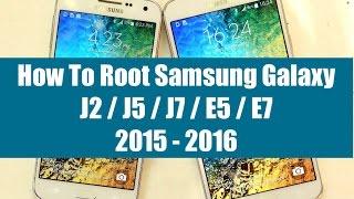 How To Root Samsung Galaxy J2 / J5 / J7 / E5 / E7 (5.1.1 & 6.0.1)