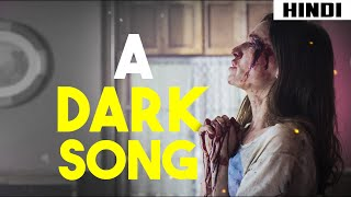 A Dark Song (2016) Ending + Ritual Explained | Haunting Tube