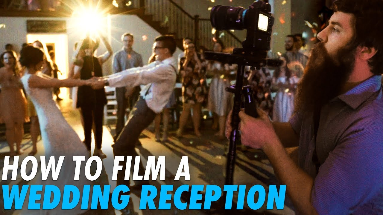 How To Film A Wedding Reception