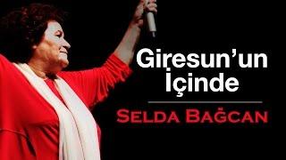 Selda Bağcan - Giresun'un İçinde Resimi