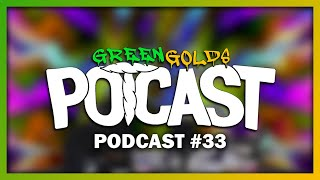 Green Gold's Potcast #33 Hush, Raw Garden, Stiiizy and more