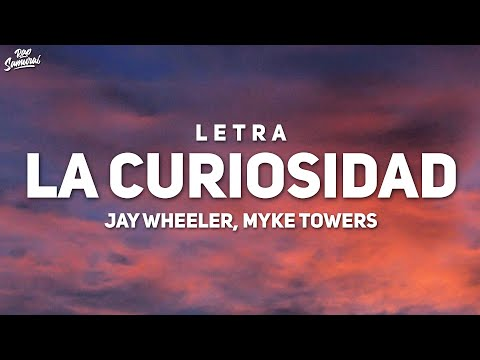 Jay Wheeler, Myke Towers – La Curiosidad (Letra / Lyrics)