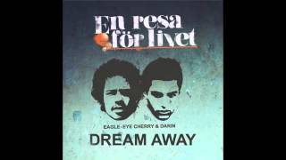 "Eagle-Eye Cherry & Darin - ""Dream Away"""