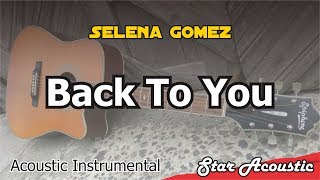 Selena Gomez - Back to You (Acoustic Cover With Lyrics)