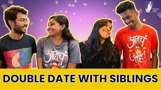 Double date with Siblings | Ft. @Sushant Ghadge   and Sayli Raut | @itsuch   | #Bhadipa
