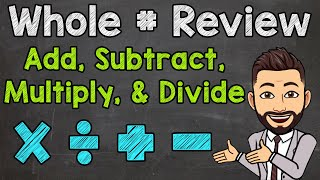 Whole Number Operations | Adding, Subtracting, Multiplying, aฑd Dividing