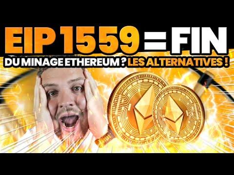 EIP 1559 = Fin du minage Ethereum ? Les alternatives