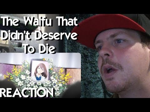 The Waifu That Didn't Deserve To Die REACTION