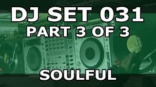 DJ Set #031 (Part 3 of 3) - Soulful House