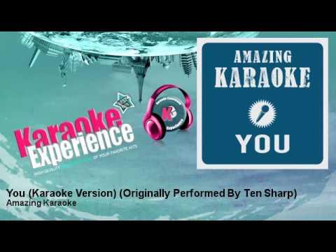 Amazing Karaoke - You (Karaoke Version) - Originally Performed By Ten Sharp