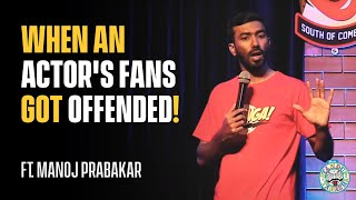 When an Actor's Fans got offended | Standup Comedy ft Manoj Prabakar