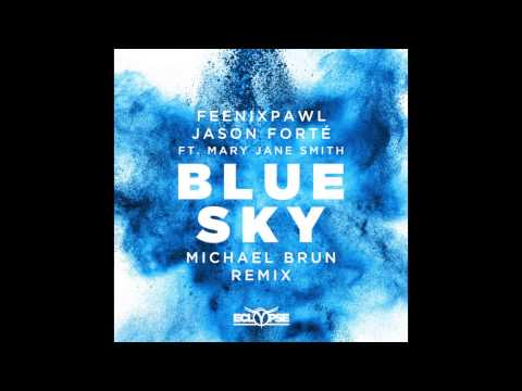 Полная версия Feenixpawl & Jason Forte - Blue Sky feat. Mary Jane Smith (Michael Brun Remix) в mp3 320kbps