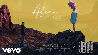Sabrina Carpenter Jonas Blue Alien Acoustic Audio Only.mp3