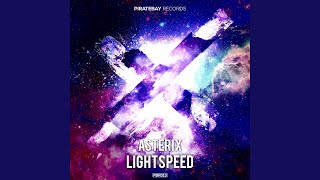 Provided to YouTube by Routenote Lightspeed · ASTERIX Lightspeed ℗ ...
