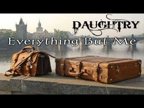 Daughtry -  Everything But Me (Lyric Video)