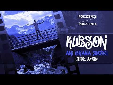 Kubson - Ani Grama Złości (prod.Aksil)