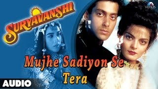 Suryavanshi : Mujhe Sadiyon Se Tera Full Audio Song | Salman Khan, Sheeba |