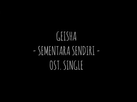 Geisha - Sementara Sendiri (Video Lirik)