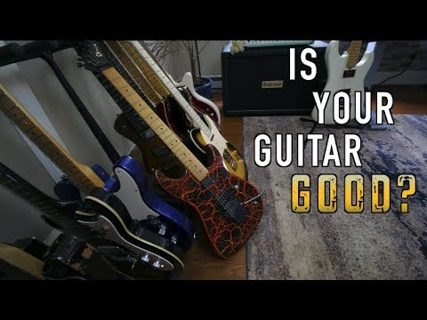 How To Tell If A Guitar Is Good or Not?