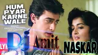 Hum Pyar Karne Wale   Dil   Udit Narayan   Aamir Khan, Madhuri Dixit //DJ Amit Naskar