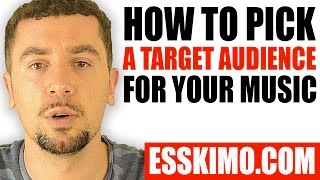 How To Pick A Target Audience For Your Music