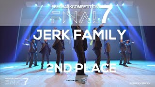 JERK FAMILY [2ND PLACE] | 2019 FEEDBACKCOMPETITION 7 FINAL | 피드백컴페티션7 본선