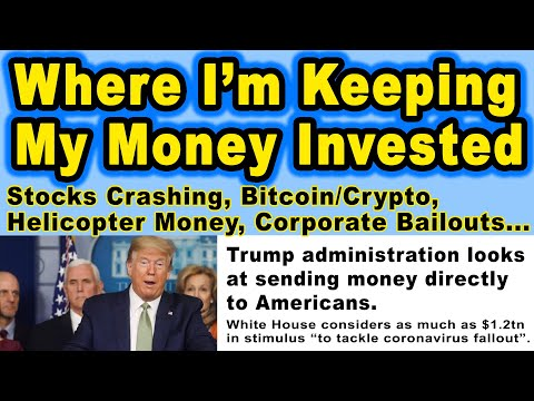 🔵Where I'm Keeping My Money Invested -Bitcoin/Crypto, Stocks Crashing, Coronavirus, Helicopter Money