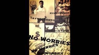 "TayVoeBandz ft KennyMuney Trulla Eddie ""No Worries"""