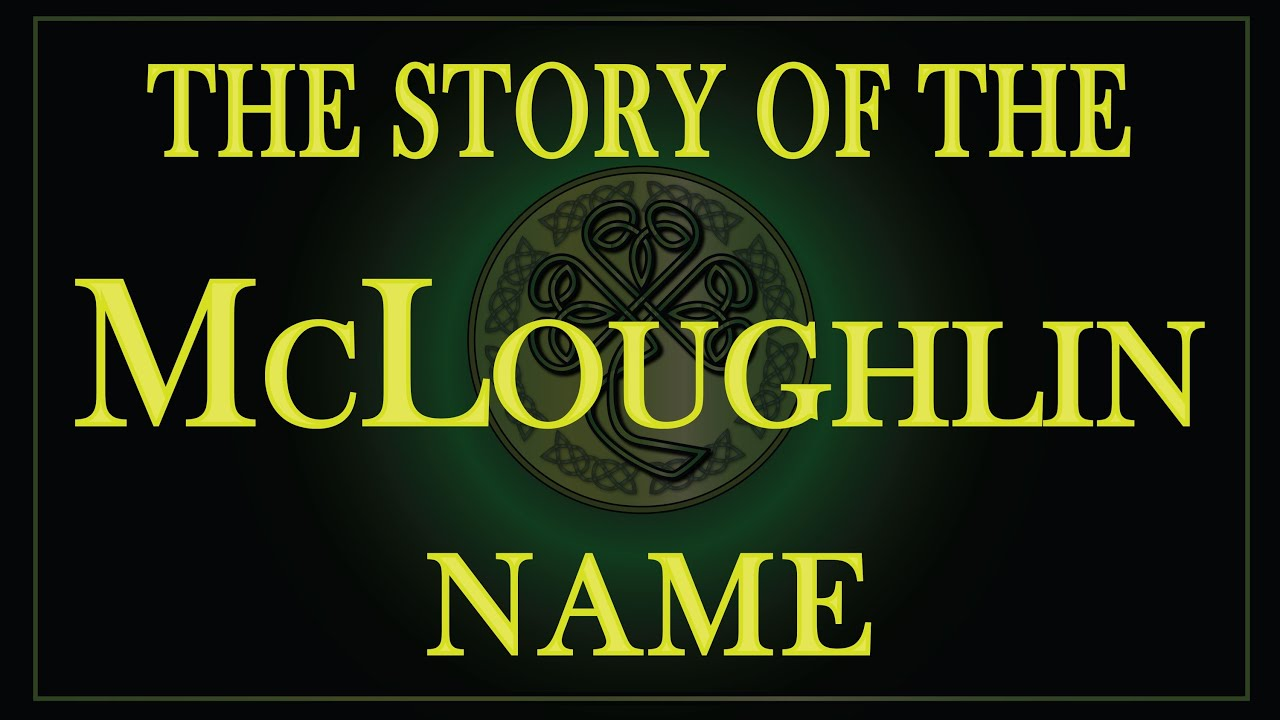 History of the Irish name McLoughlin