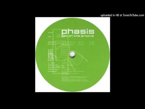 Phasis - Get On The Groove