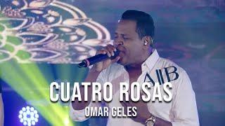 @Omar Geles Cuatro Rosas (Live)