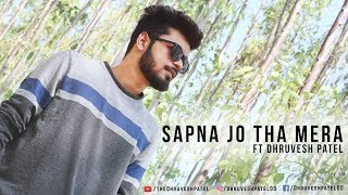 Sapna jo Tha Mera ft Dhruvesh Patel Mp3 Song Download