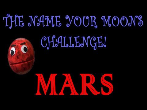 The Name Your Moons Challenge Ep.3/Planet Mars & Earth/For kids