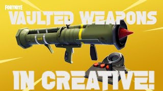 *NEW* HOW TO GET VAULTED WEAPONS IN CREATIVE! (Fortnite)