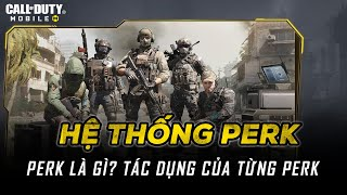 Hệ Thống PERK trong Call of Duty Mobile VN (Perk là gì, tác dụng của từng Perk)
