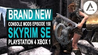 5 BRAND NEW Console Mods 158 - Skyrim Special Edition (PS4/XB1/PC)