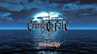 Course Of Fate - Eternal life