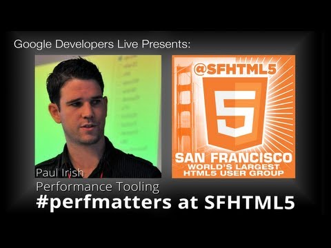Performance Tooling by Paul Irish (#perfmatters at SFHTML5)