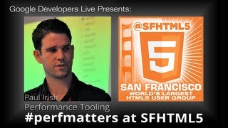 Preview of Performance Tooling by Paul Irish (#perfmatters at SFHTML5)