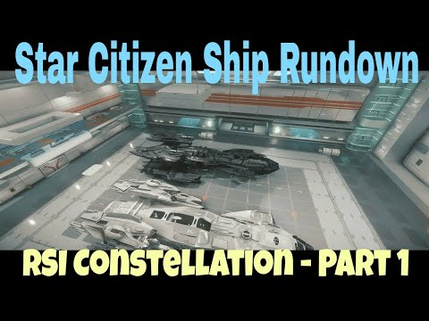Star Citizen Ship Rundown - RSI Constellation Part 1