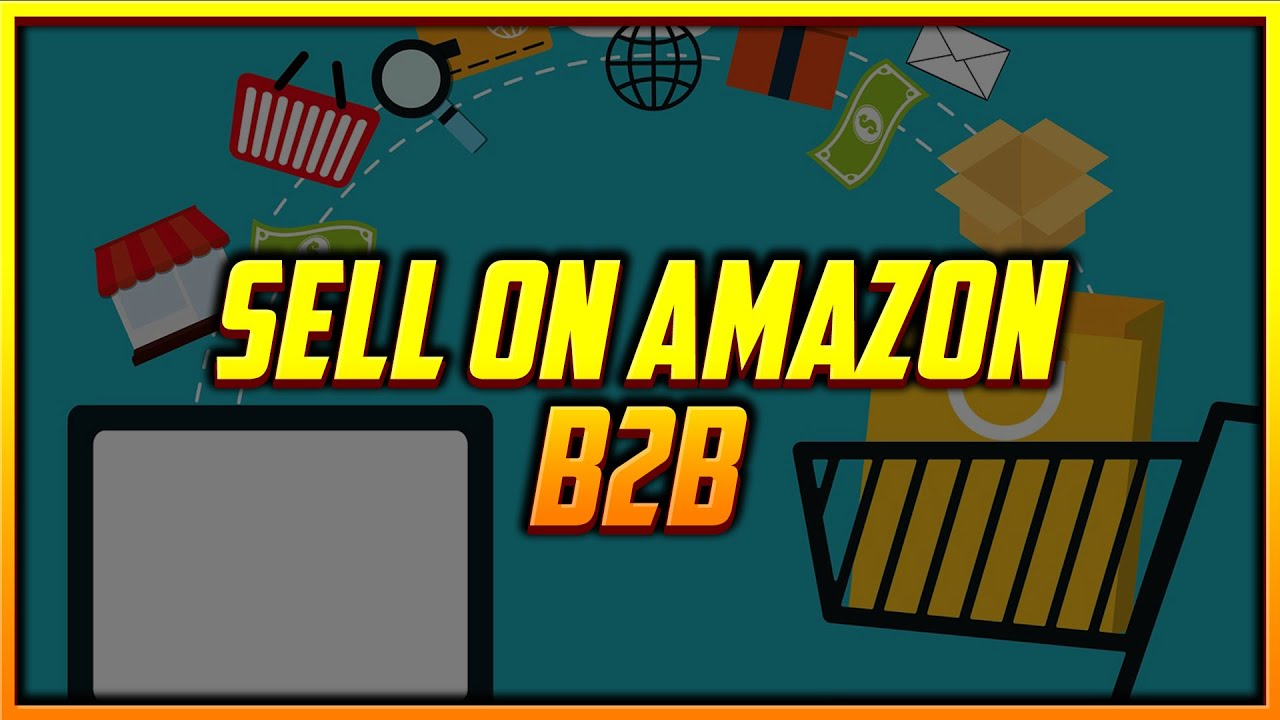 How to Sell on Amazon Business and Reach Millions of Business Customers B2B