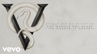 Bullet For My Valentine - The Harder the Heart (The Harder It Breaks) [Audio]