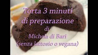 Torta 3 minuti al cioccolato senza lattosio o vegana - 3 minute chocolate cake lactos free or vegan