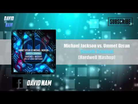 Michael Jackson vs. Ummet Ozcan - Smooth Criminal (Hardwell Mashup) [Jano Aki & David Nam Remake]