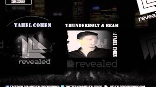 !♫ DJ Yahel Cohen - Thunderbolt & Beam ( Original Mix ) !♫ [ OUT NOW ]