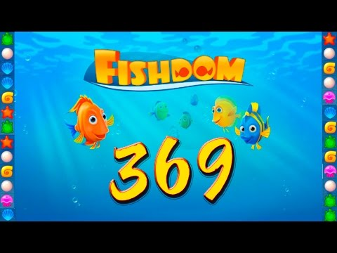 Fishdom: Deep Dive level 369 Walkthrough