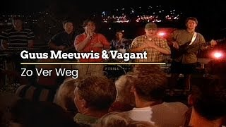 Watch Guus Meeuwis Zo Ver Weg video