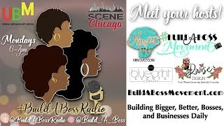 All new radio show building up bosses everyday! #BuildABossRadio