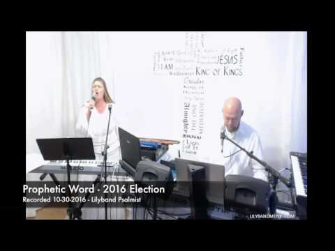 2016 Presidential Election Prophetic Word & Prophecy | Election Prophecy