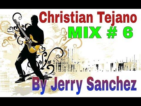 Christian Tejano Mix #6 BY JERRY SANCHEZ